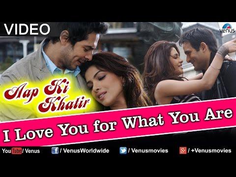 I Love You For What You Are (Aap Ki Khatir)