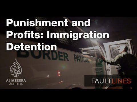 Punishment and Profits: Immigration Detention - Fault Lines