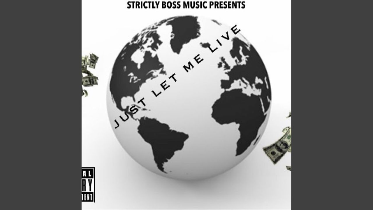 dd77a3f1 Just Let MeLive by Strictly Boss Music