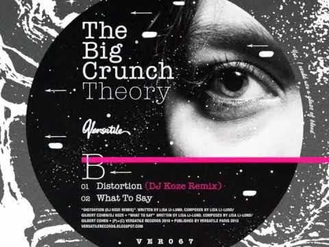 The Big Crunch Theory - Distortion (DJ Koze Remix)