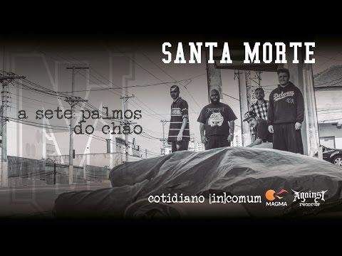 Santa Morte - A 7 Palmos do Chão (COTIDIANO [IN]COMUM 2015)