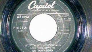 Ed Townsend - Don`t Ever Leave Me