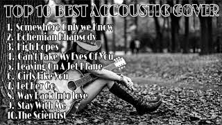 TOP 10 BEST ACCOUSTIC COVER