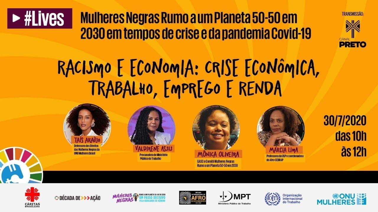 Mulheres Negras Rumo a um Planeta 50-50 em 2030 em tempos de crise e Covid-19: Racismo e Economia