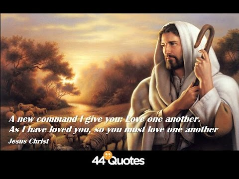 LOVE ONE ANOTHER, AS I HAVE LOVED YOU