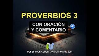 PROVERBIOS 3 Biblia Hablada con Explicación y Oración Pode...