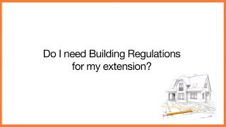 Do I Need Building Regulations For My Extension