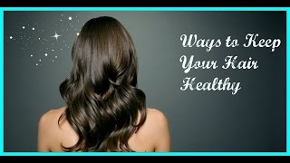 Ways To Keep Your Hair Healthy! Thumbnail