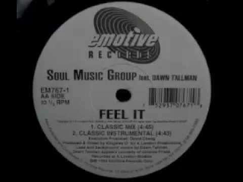 Soul Music Group Featuring Dawn Tallman - Feel It (Classic Mix)