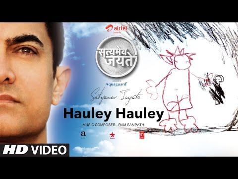 Hauley Hauley Song Aamir Khan | Satyamev Jayate