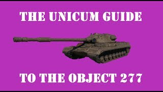Cucumber's Unicum Guide To The Object 277