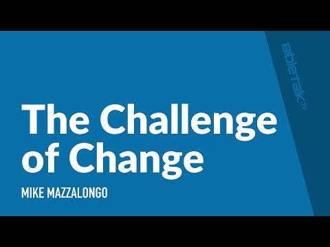 The Challenge of Change   BibleTalk tv