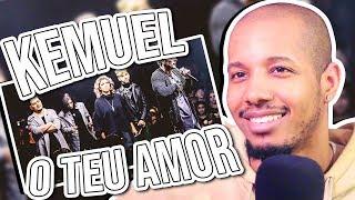Baixar Kemuel - O Teu Amor (Ao Vivo) Reaction