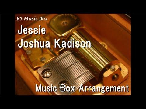 Jessie/Joshua Kadison [Music Box]