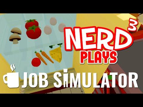 Nerd³ Plays... Job Simulator - Chef!