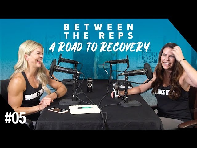 Between the Reps Podcast - EP.05 A Road to Recovery
