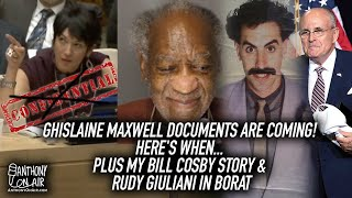 Ghislaine Maxwell Documents Are Coming! Here's When... Plus my Bill Cosby Story & Giuliani in Borat