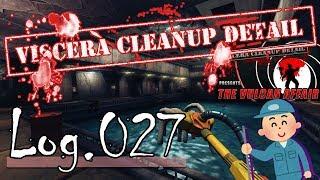 【臓器清掃人+】Viscera Cleanup Detail をふつうに実況プレイ Log.027