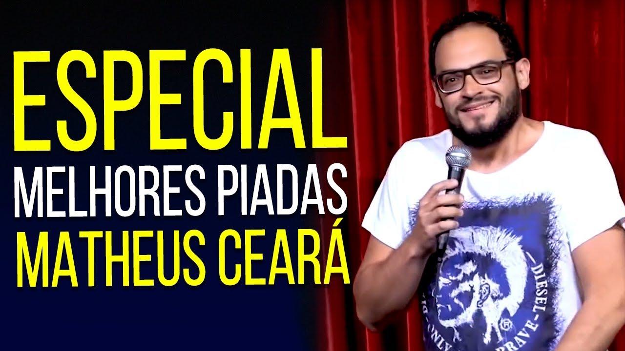 ESPECIAL MATHEUS CEARÁ MELHORES PIADAS