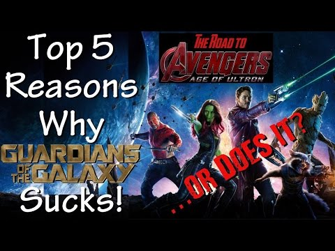 Top 5 Reasons Guardians of the Galaxy Sucks! ...or Does It?