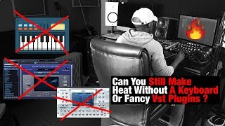 Producing Heat With No Keyboard Or Fancy Vsts | FL Studio Tutorial