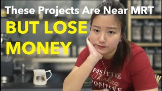 These Projects Are Near MRT But Lose Money