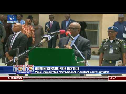 Wike Inaugurates New National Industrial Court Complex