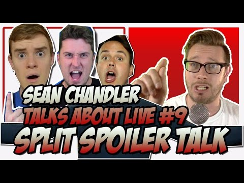 SPLIT  SPOILER Talk | Sean Chandler Talks About Live #9