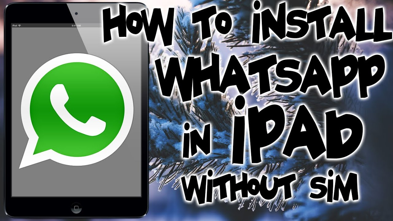 How to Install Whatsapp on iPad and itouch without Jailbreak