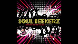 Soul Seekerz - Dancing On The Ceiling (Radio Edit)