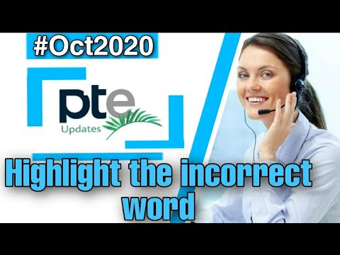 PTE - Highlight the incorrect word | October 2020 |