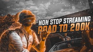 PUBG MOBILE LITE LIVE STREAM | NONSTOP STREAMING ROAD TO 200K LIKE SHARE AND SUBSCRIBER