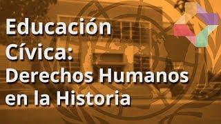 Derechos Humanos en la Historia - Educación Cívica - Educatina