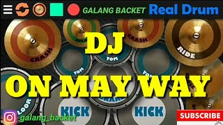 Gambar cover DJ ON MAY WAY FULL BASS [REMIX DANGDUT 2019].  Real drum Cover by : (Galang Backet)