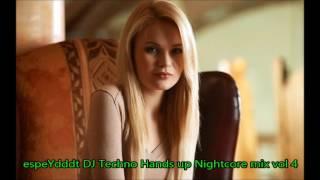 Repeat youtube video Techno Hands up Nightcore mix vol 4 (espeYdddt DJ)