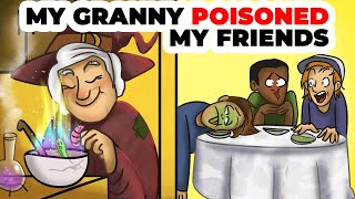 My Witch Grandma Poisoned My Friends | But Were They My Friends?