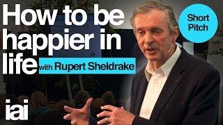 Short  | How To Be Happier In Life | Rupert Sheldrake