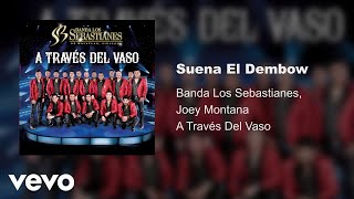 Banda Los Sebastianes, Joey Montana - Suena El Dembow