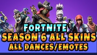 Fornite Season 6 ALL SKINS ALL DANCES Battle Pass Emotes, Cinematic S6 Fortnite All Items BP