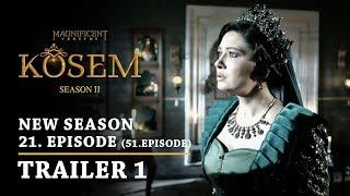 """Magnificent Century Kosem"" New Season - Episode 21 (51.Episode) | Trailer 1 - English Subtitles"