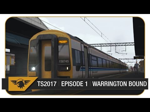 [TRAIN SIM 2017] Episode 1 | Class 158 | Liverpool Lime Street - Warrington Central