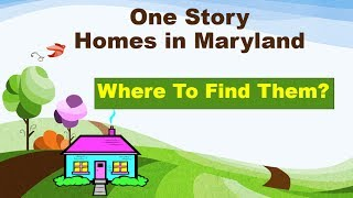 One Story Homes For Sale in Maryland
