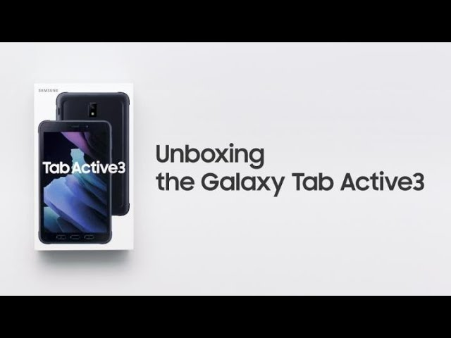 Galaxy Tab Active3: Official Unboxing | Samsung