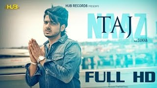 Taj | Naaz ft. Sukha | Puv Vav | Punjabi Latest Songs 2015 | Hub recordz