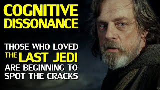 STAR WARS THE LAST JEDI, and the Cognitive Dissonance of those that once praised It