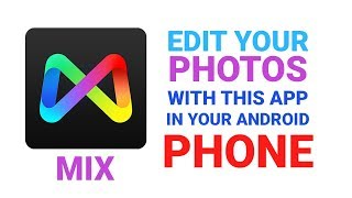 Gambar cover Edit photo with Mix App for android Tutorial