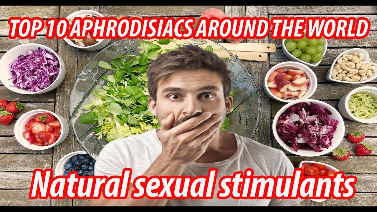 Top 10 APHRODISIACS natural sexual stimulants - natural