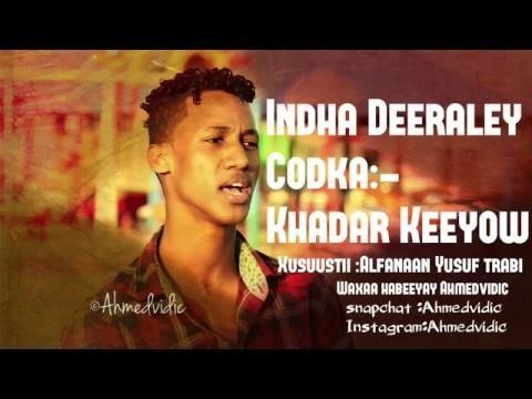 Indha Deeraleey  Khadar Keeyoow Xusuustii Yusuf  Aadan Tarabi 2017