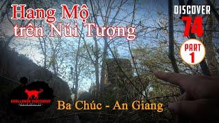 Di Tích xót lại ở Núi Tượng, Ba Chúc, An Giang [ Tập 1 ] Bảo khám Phá #74