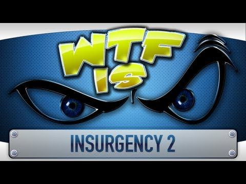 ► WTF Is... - Insurgency 2 (Alpha) (...